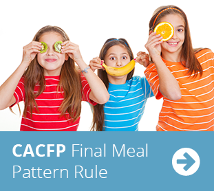 CACFP Final Meal Pattern Rule